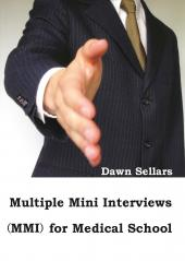 Multiple Mini Interviews (MMI) for Medical School by Dawn Sellars